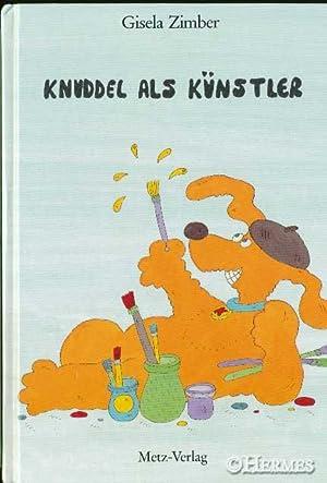 Knuddel als Künstler.,: Zimber, Gisela: