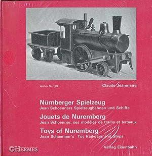 Nürnberger Spielzeug. Jean Schoenners Spielzeugbahnen und Schiffe.: Jeanmaire, Claude [Hrsg.]: