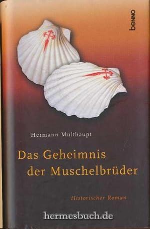 Das Geheimnis der Muschelbrüder., Historischer Roman.: Multhaupt, Hermann: