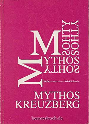 Mythos Kreuzberg., Reflexionen einer Wirklichkeit.: Krautschick, Stefan [Hrsg.]: