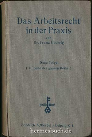 Das Arbeitsrecht in der Praxis., Neue Folge. (V. der ganzen Reihe). 1. 7. 1926 - 31. 12. 1927.: ...