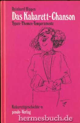 Das Kabarett-Chanson., Typen - Themen - Temperamente.: Hippen, Reinhard [Hrsg.]: