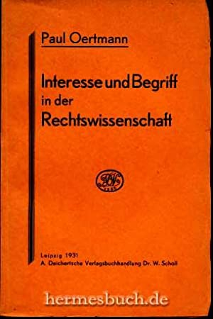 Interesse und Begriff in der Rechtswissenschaft.,: Oertmann, Paul: