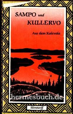 Sampo und Kullervo., Aus der Kalevala.: Steinitz, Wolfgang [Bearb.]: