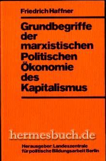 Grundbegriffe der marxistischen politischen Ökonomie des Kapitalismus., Interpretationen und ...