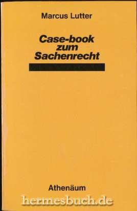Case-book zum Sachenrecht.,: Lutter, Marcus und Josef Dierdorf: