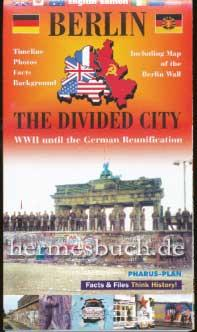 Berlin - the divided city. WW II until the German reunification. Timeline, photos, facts, backgro...