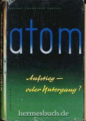 Atom., Aufstieg oder Untergang? Auf Veranlassung und mit einem Vorwort von Jawaharlal Nehru. Mit ...