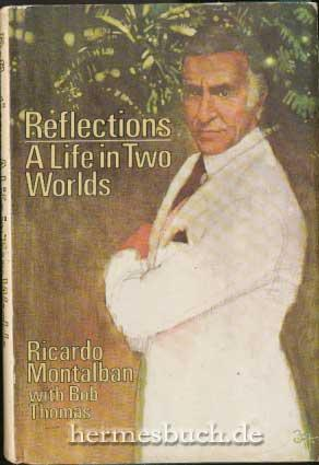 Reflections., A Life in Two Worlds.: Montalban, Ricardo. and