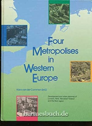 Four Metropolises in Western Europe., Development and Urban Planning of London, Paris, Randstad H...