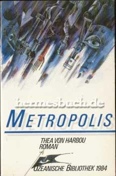 Metropolis., Roman. Herausgegeben und mit einem Nachwort: Harbou, Thea von: