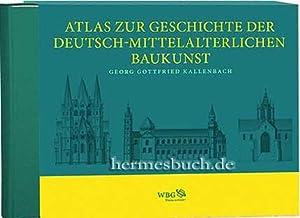 Atlas zur Geschichte der deutsch-mittelalterlichen Baukunst., In 86 Tafeln.: Kallenbach, Georg ...
