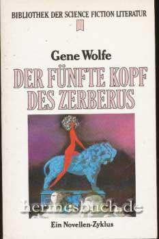 Gene Wolfe - Der fünfte Kopf des Zerberus