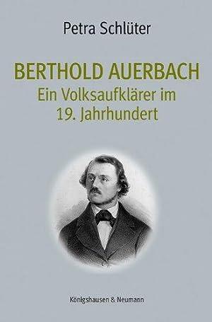Berthold Auerbach., Ein Volksaufklärer im 19. Jahrhundert.: Schlüter, Petra: