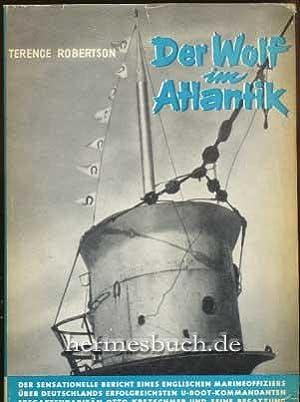 Der Wolf im Atlantik., Die Kriegserlebnisse Otto Kretschmers, des erfolgreichsten ...
