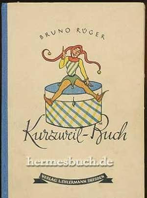 Kurzweil-Buch., Heitere Unterhaltung und Beschäftigung für Jungen und Mädel.: Rüger,...