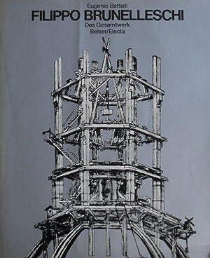 Filippo Brunelleschi., Das Gesamtwerk.: Battisti, Eugenio und Filippo Brunelleschi: