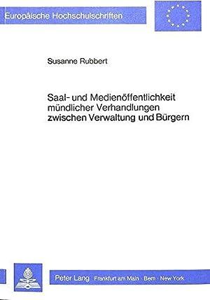 Saal- und Medienöffentlichkeit mündlicher Verhandlungen zwischen Verwaltung und Bü...