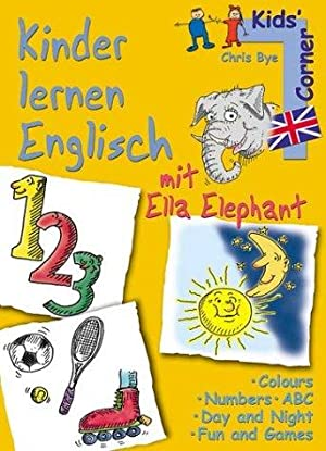 Kinder lernen Englisch mit Ella Elephant. Colours, numbers, ABC, day and night, fun and games.