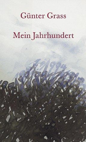 Mein Jahrhundert.: Grass, Günter: