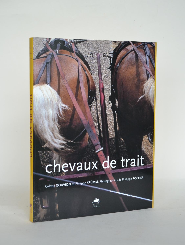 Chevaux De Trait - Gouvion, Colette ; Krûmm, Philippe