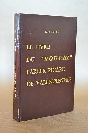 """Le Livre Du """"rouchi"""", Parler Picard De: Dauby, Jean"""