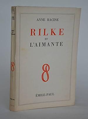 Rilke et L'aimante: Racine, Anne