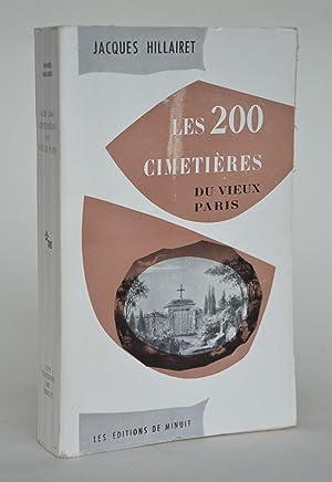 Les 200 Cimetières Du Vieux Paris: Hillairet, Jacques