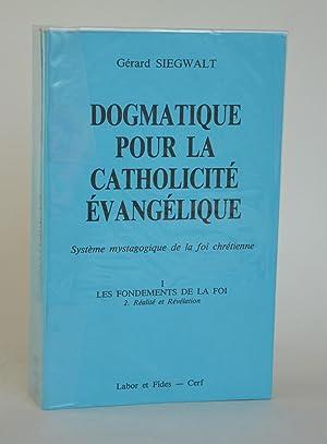 Dogmatique Pour La Catholicité Évangélique : Système: Siegwalt, Gérard