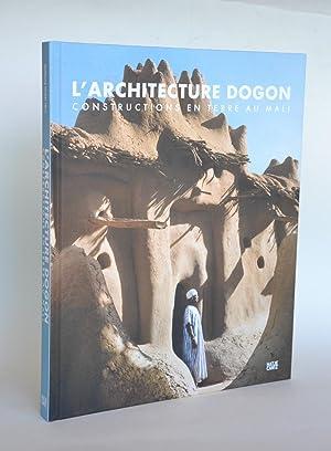 L'Architecture Dogon, Constructions En Terre Au Mali: Collectif ; Lauber,