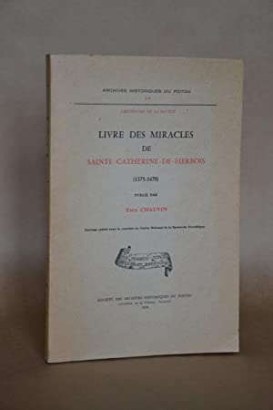 Livre Des Miracles De Sainte-Catherine-de-Fierbois (1375-1470): Chauvin, Yves (publié par) ; ...