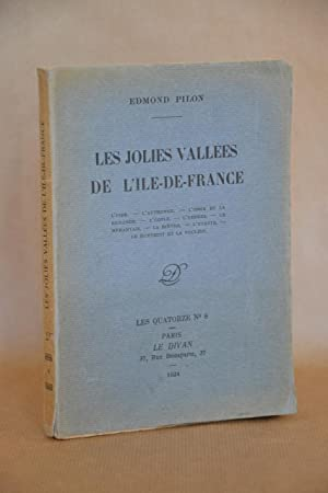 Les Jolies Vallées De L'ile-De-france, l'Oise, l'Authonne,: Pilon, Edmond