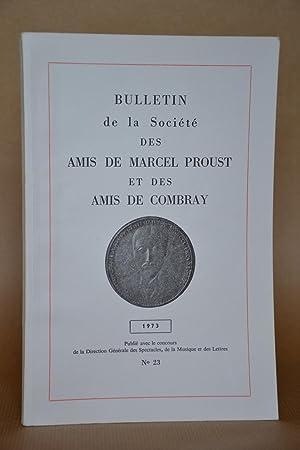 Bulletin Marcel Proust, n° 23: Société Des Amis De Marcel Proust et Des Amis De Combray