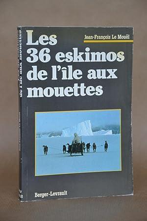Les 36 Eskimos De L'ile Aux Mouettes: Le Mouël, Jean-François