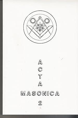 Acta Masonica 2. Tudes publiées par la