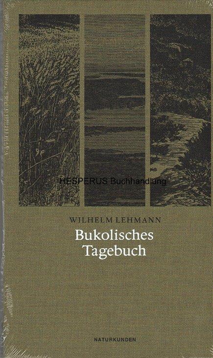 Bukolisches Tagebuch: Lehmann, Wilhelm/ Schalanksy,