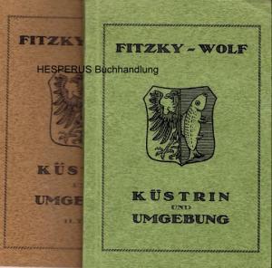Küstrin und Umgebung - in 2 Teilen: Fitzky, Wilhelm/ Wolf, Paul.