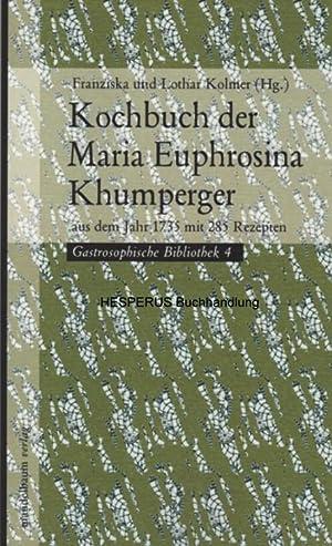 Kochbuch der Maria Euphrosina Khumperger: Kolmer, Franziska /