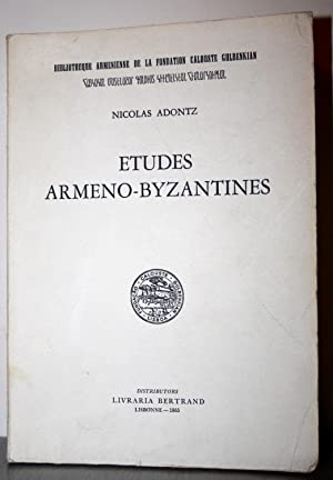 ETUDES ARMENO-BYZANTINES: ADONTZ (Nicolas)(1875-1942)