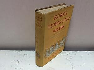 Kurds Turks and Arabs Politics, Travel and: C. J. Edmonds