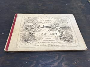 A Cambridge Scrap-book Containing in a Pictorial