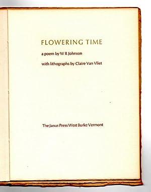Flowering time: A poem: W. R. Johnson, Claire Van Vliet