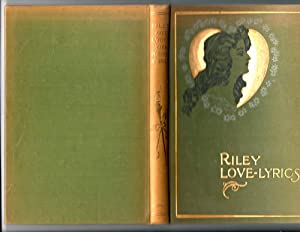 RILEY LOVE-LYRICS with Life Pictures.: James Whitcomb Riley, William D Dyer