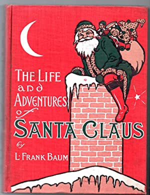 THE LIFE AND ADVENTURES OF SANTA CLAUS.: L. Frank Baum,