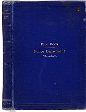 BLUE BOOK: Police Department, Albany, New York With Complete Biographical Sketches of Each Member. ...