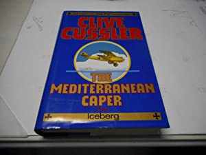 The Mediterranean Caper and Iceberg - 1st: Cussler, Clive