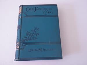 An Old Fashioned Girl: Louisa May Alcott