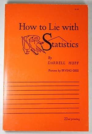 HOW TO LIE WITH STATISTICS: Darrell Huff