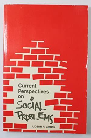 Current Perspectives on Social Problems: Landis, Judson R.