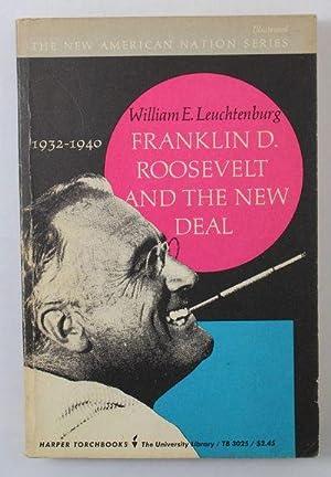 Franklin D. Roosevelt and the New Deal: Leuchtenburg, William E.